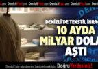 DENİZLİ'DE TEKSTİL İHRACATI 10 AYDA MİLYAR DOLARI AŞTI