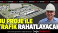 Bu Proje İle Denizli Trafiği Rahatlayacak