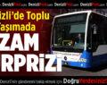 Denizli'de Toplu Taşıma Zam Sürprizi