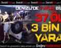 Denizli'de 37 kişi öldü 3141 kişi yaralandı