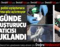 Denizli Polisi Uyuşturucu Satıcılarına Göz Açtırmıyor