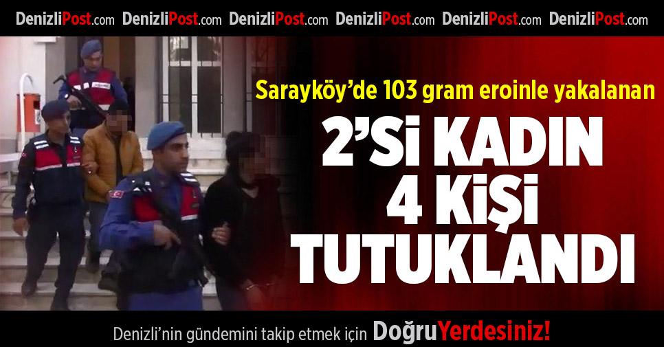 Denizli'de 103 gram eroinle yakalanan 4 şüpheli tutuklandı