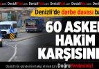 Denizli'de 60 sanıklı askeri darbe grişimi davası başladı