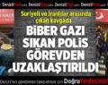 Denizli'de biber gazı sıkan polis görevden uzaklaştırıldı