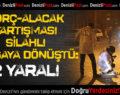 Denizli'de borç-alacak tartışması silahlı kavgaya dönüştü: 2 yaralı