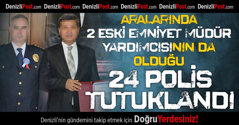 Denizli'de ByLock'tan 24 polise tutuklama