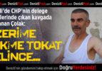 CHP'li Çolak: Darp Edildim