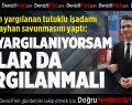 Denizli'de FETÖ sanığı: Ben yargılanıyorsam, diğer siyasetçiler de yargılanmalı