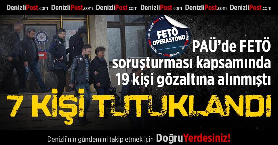 Denizli'de FETÖ'den 7 tutuklama