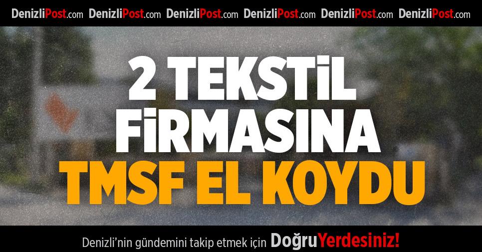Denizli'de iki şirket TMSF'ye devredildi