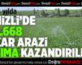 Denizli'de Tarıma Kazandırılan Arazi Sayısı Artıyor