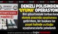 Denizli Emniyet Müdürlüğü Ekiplerinden UYUMA Operasyonu!