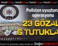 Denizli'de uyuşturucuya 6 tutuklama
