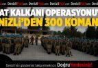 Denizli'den Fırat Kalkanı Operasyonu'na 300 komando