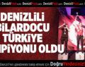 Denizlili Bilardocu Türkiye Şampiyonu Oldu