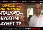 Denizlili Genç Mermerci Antalya'da Hayatını Kaybetti