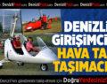 Denizlili girişimciden hava taksi taşımacılığı