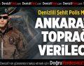 Denizlili Şehit Polis Memuru Ankara'da Toprağa Verilecek