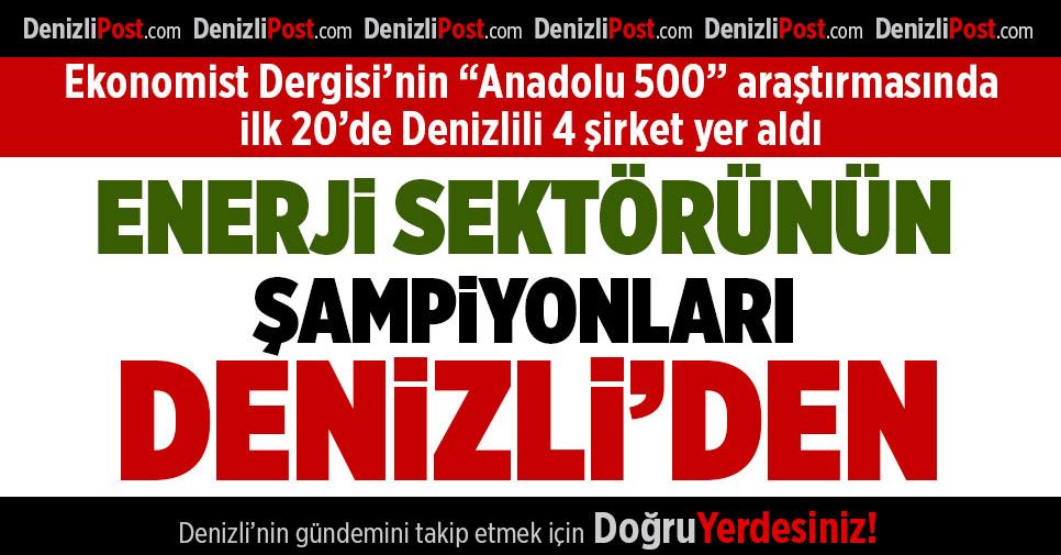 """Ekonomist Dergisi'nin """"Anadolu 500"""" Araştırmasında Denizli'den 4 Şirket Var"""