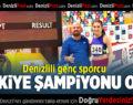 Denizlili Genç Sporcu Türkiye Şampiyonu Oldu