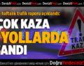 Denizli'nin Haftalık Trafik Raporu Açıklandı