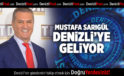 MUSTAFA SARIGÜL DENİZLİ'YE GELİYOR