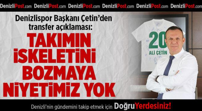 Denizlispor Başkanı Çetin'den Transfer Açıklaması