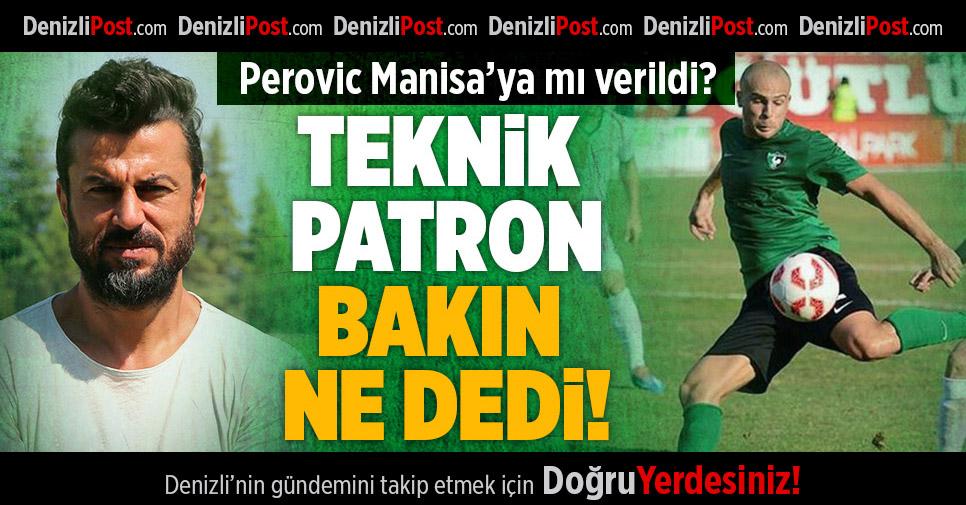 Perovic Manisaspor'a Mı Gönderildi?