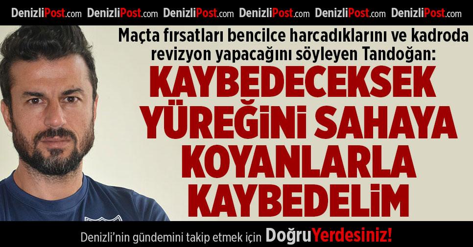 Denizlispor'da Tandoğan sert çıktı