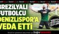 Brezilyalı Futbolcu Andre Moritz Denizlispor'a Veda Etti