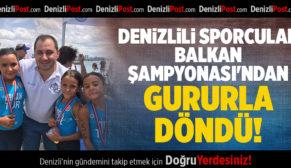 DENİZLİLİ SPORCULAR BALKAN ŞAMPİYONASI'NDAN GURURLA DÖNDÜ