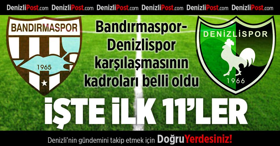 Bandırmaspor-Denizlispor İlk 11'leri Belli Oldu