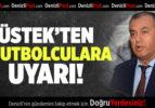 Denizlispor Başkanı Üstek'ten Futbolculara Uyarı
