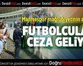 Denizlisporlu Futbolculara Ceza Geliyor