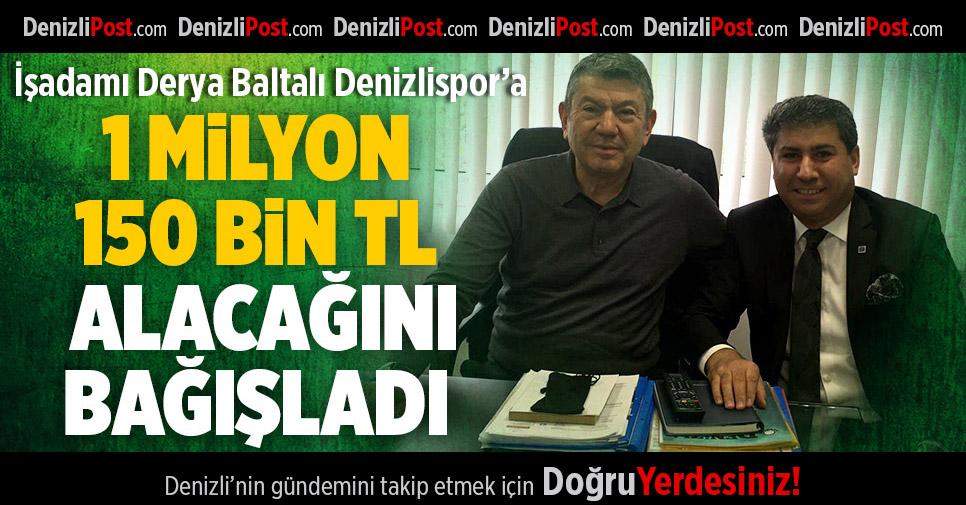 İşadamı Derya Baltalı Denizlispor'a 1 Milyon 150 Bin TL Alacağını Bağışladı