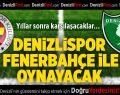 Denizlispor Fenerbahçe İle Oynayacak