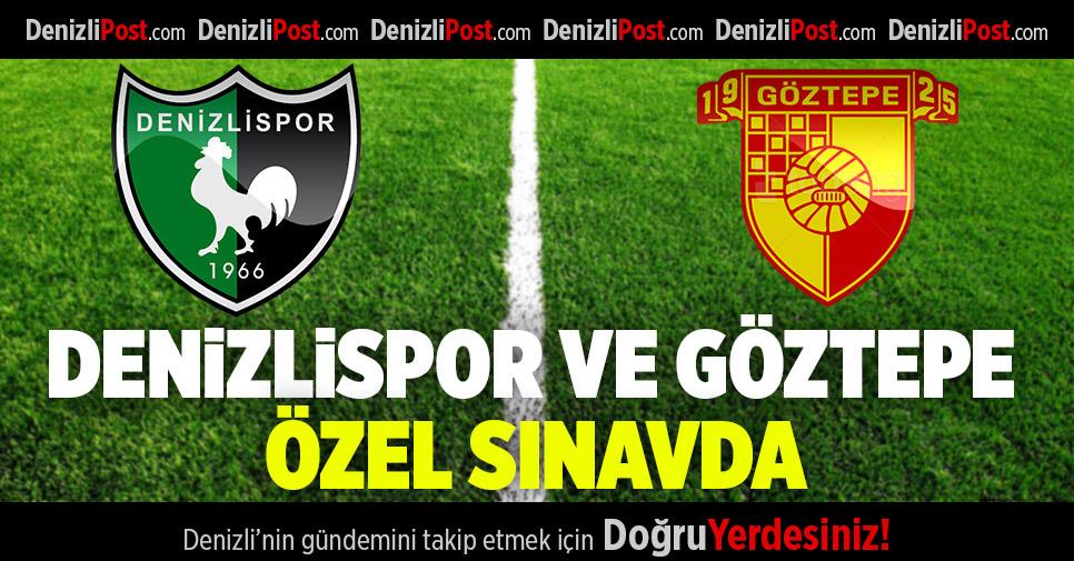 Denizlispor ile Göztepe özel sınavda