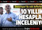 Denizlispor'da eski defterler açıldı
