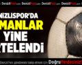 DENİZLİSPOR'DA  İDMANLAR YİNE ERTELENDİ