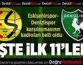 Eskişehirspor-Denizlispor Maçının Kadroları Belli Oldu