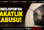 DENİZLİSPOR'DA SAKATLIK KABUSU SÜRÜYOR