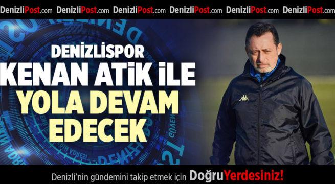DENİZLİSPOR, KENAN ATİK İLE YOLA DEVAM EDECEK