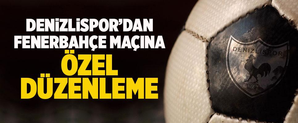 Denizlispor'dan Fenerbahçe Maçına Özel Düzenleme