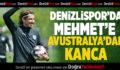 Denizlispor'da Mehmet'e Avustralya'dan kanca