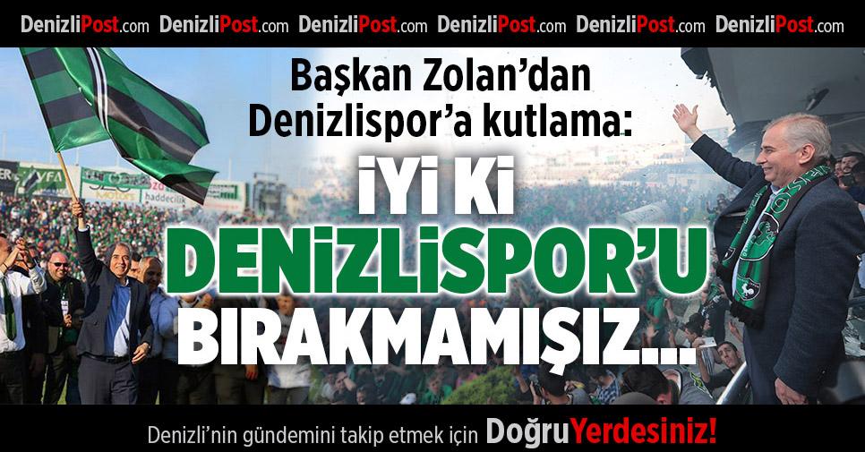 BAŞKAN ZOLAN'DAN DENİZLİSPOR'A KUTLAMA