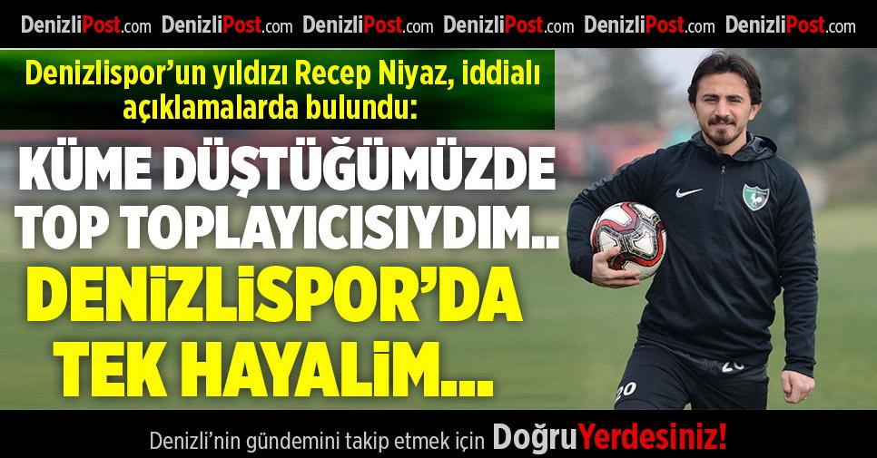 """Recep Niyaz: """"Denizlispor'u özlediği günlere kavuşturacağız"""""""