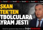 Başkan Üstek'ten Bayram Öncesi Futbolculara Jest