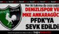 Denizlispor ve MKE Ankaragücü'ne Ceza Yağdı