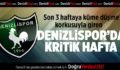 Denizlispor'un kritikhaftası