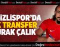 Denizlispor'da ilk transfer Burak Çalık